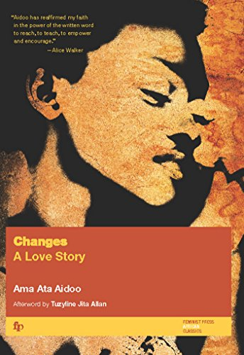 Changes: A Love Story: Ama Ata Aidoo