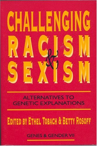 Challenging Racism and Sexism: Alternatives to Genetic Explanations