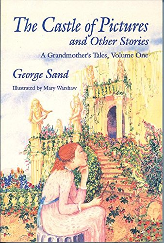 The Castle of Pictures and Other Stories: A Grandmother's Tales Volume One