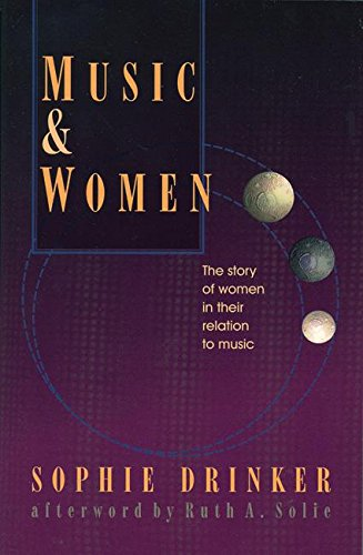 9781558611160: Music and Women: The Story of Women in Their Relation to Music