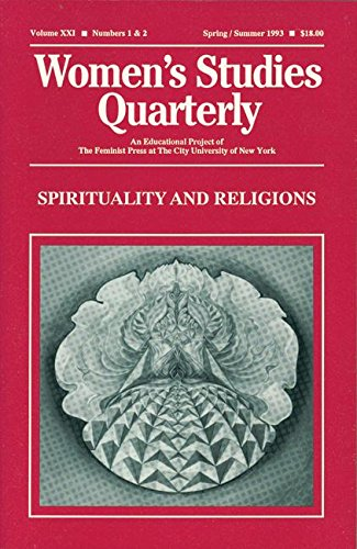 9781558611306: Women's Studies Quarterly (93:1-2): Spirituality and Religions (v. 21, No. 1 & 2)