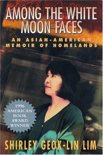 9781558611443: Among the White Moon Faces: An Asian-American Memoir of Homelands (The Cross-Cultural Memoir Series)