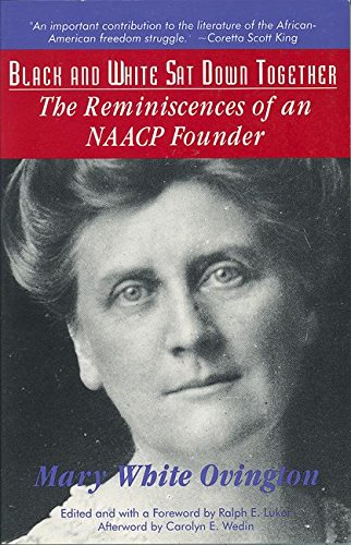 Black and White SAT Down Together: The Reminiscences of an NAACP Founder: Ovington, Mary White