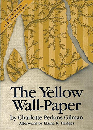 """essay on the yellow wallpaper by charlotte perkins gilman Curiosity saves the cat charlotte perkins gilman's """"the yellow wallpaper"""" was  published in 1899 this story was based on her own personal experience with."""