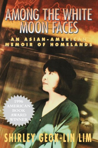 Among the White Moon Faces: An Asian-American: Shirley Geok-lin Lim