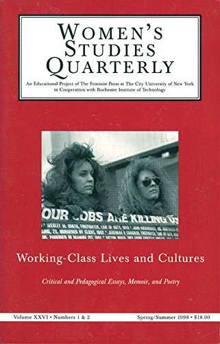 Women's Studies Quarterly: Working Class Lives and Cultures, Vol. XXVI, #'s 1 and 2 [Paperback] Christopher, Renny; Orr, Lisa and Strom, Linda J.