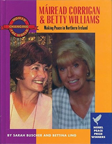9781558612006: Mairead Corrigan and Betty Williams: Making Peace in Northern Ireland (Women Changing the World)