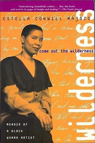 9781558612075: Come Out the Wilderness: Memoir of a Black Woman Artist (The Cross-Cultural Memoir Series)