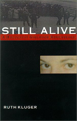 9781558612716: Still Alive: A Holocaust Girlhood Remembered/Ruth Kluger ; Foreword by Lore Segal. (The Helen Rose Scheuer Jewish Women's Series)
