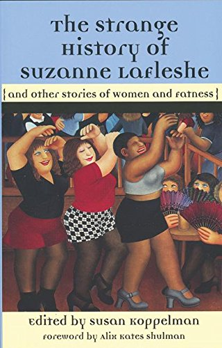9781558614512: The Strange History of Suzanne LaFleshe: And Other Stories of Women and Fatness (The Women's Stories Project)