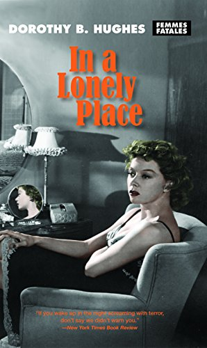 In a Lonely Place (Femmes Fatales): Dorothy B. Hughes