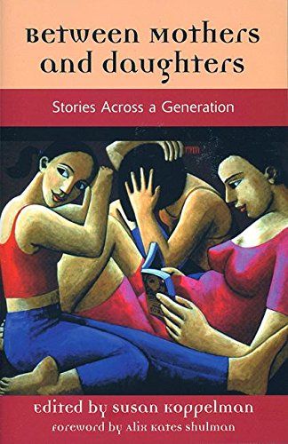 9781558614598: Between Mothers and Daughters : Stories Across a Generation (The Women's Stories Project)