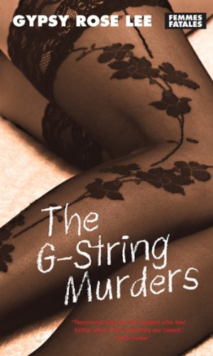 THE G-STRING MURDERS (femme fatales): LEE, GYPSY ROSE