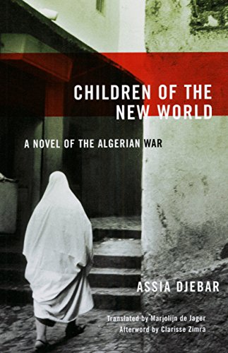 9781558615106: Children of the New World: A Novel of the Algerian War (Women Writing the Middle East)
