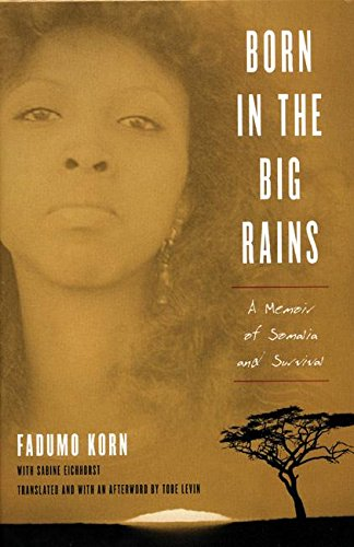 9781558615311: Born in the Big Rains: A Memoir of Somalia and Survival (Women Writing Africa)