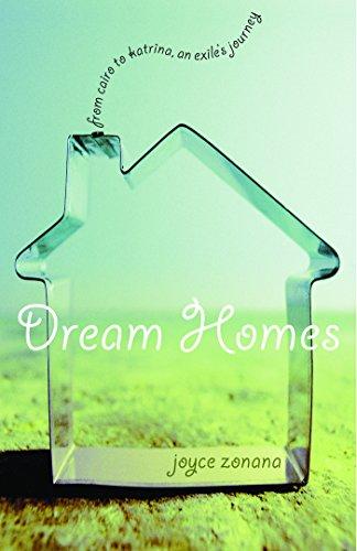 Dream Homes: From Cairo to Katrina, an: Joyce Zonana