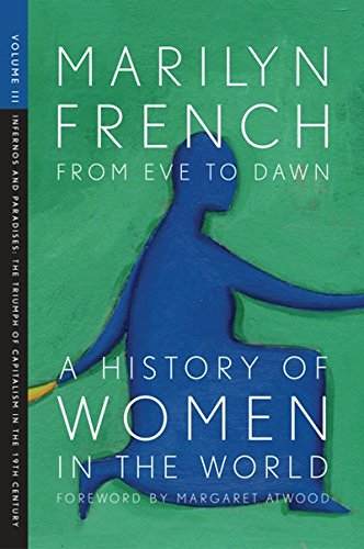 9781558615830: 3: From Eve to Dawn, A History of Women in the World, Volume III: Infernos and Paradises, The Triumph of Capitalism in the 19th Century