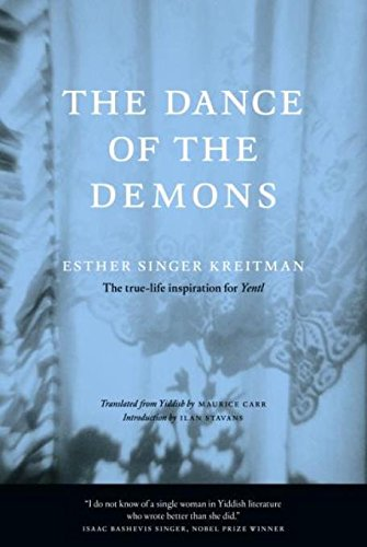 The Dance of the Demons: A Novel: Kreitman, Esther Singer