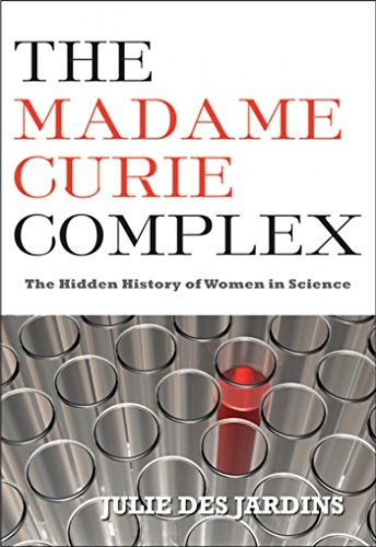 9781558616134: The Madame Curie Complex: The Hidden History of Women in Science (Women Writing Science)