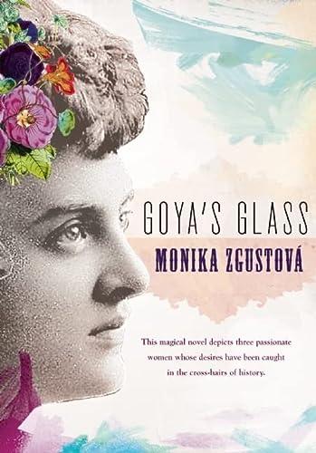 Goya's Glass: Zgustova, Monika