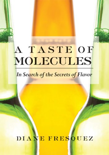 9781558618398: A Taste of Molecules: In Search of the Secrets of Flavor (Women Writing Science)