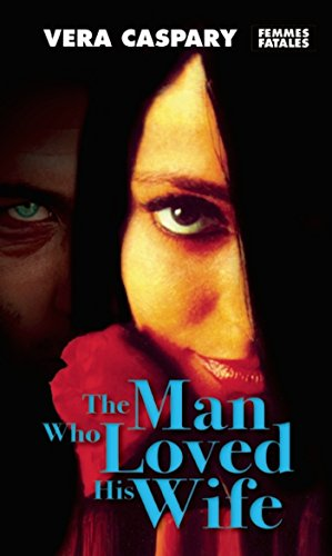 9781558618466: Man Who Loved His Wife, The (Femmes Fatales)