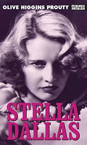 9781558618909: Stella Dallas (Femmes Fatales)