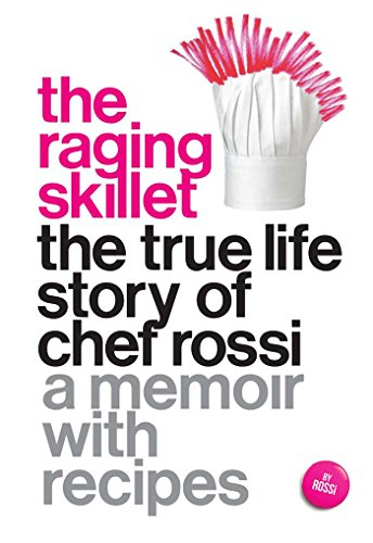 9781558619029: The Raging Skillet: The True Life Story of Chef Rossi