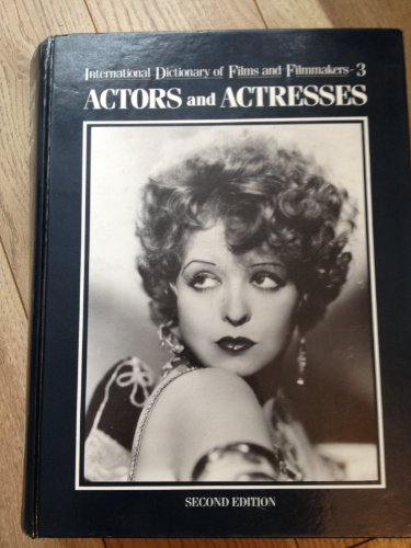 International Dictionary of Films and Filmmakers: Actors and Actresses