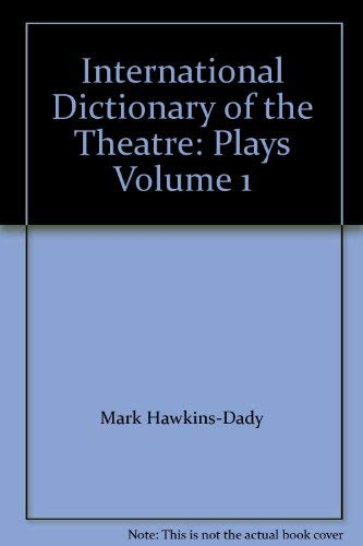 001: International Dictionary of the Theatre: Plays: Mark Hawkins-Dady