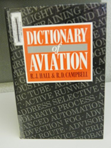 Dictionary of Aviation.: R. J. Hall and R.D. Campbell.