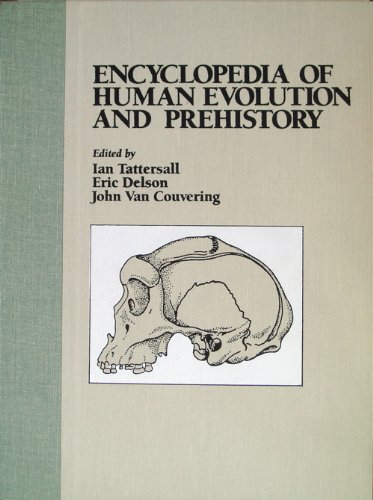 9781558621176: Encyclopedia of Human Evolution & Prehistory