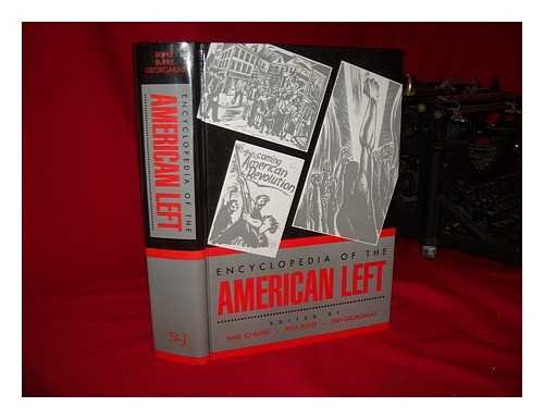 9781558621213: Encyclopedia of the American Left / Edited by Mari Jo Buhle, Paul Buhle, Dan Georgakas