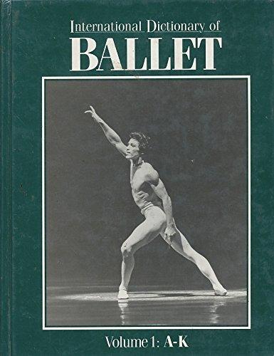 9781558621572: International Dictionary of Ballet, Vol. 1: A-K