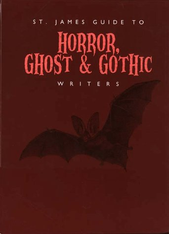 9781558622067: St. James Guide to Horror, Ghost & Gothic Writers Edition 1. (St. James Guide to Writers Series)