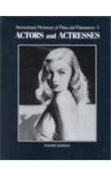International Dictionary of Films and Filmmakers Vol. 3 : Actors and Actresses