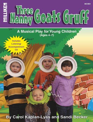 Three Nanny Goats Gruff (Milliken's Musical Plays): Carol Kaplan-Lyss