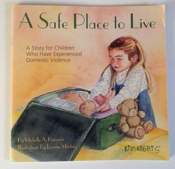 9781558640900: Safe Place to Live : A Story for Children Who Have Experienced Domestic Violence