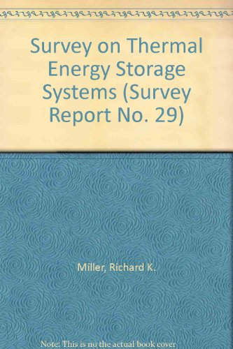 Survey on Thermal Energy Storage Systems (Survey: Richard K. Miller