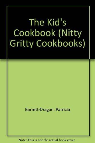 9781558670433: The Kid's Cookbook: Yum! I Eat It (Nitty Gritty Cookbooks)