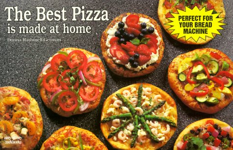 9781558670945: The Best Pizza Is Made at Home (A Nitty Gritty Cookbook)