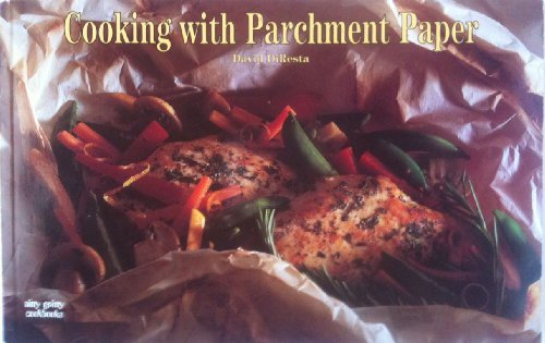 Cooking With Parchment Paper (Nitty Gritty Cookbooks): David Diresta