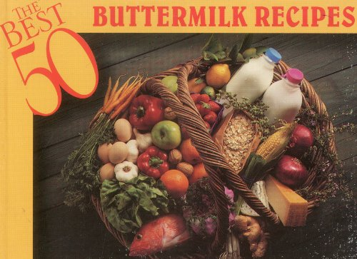 The Best 50 Buttermilk Recipes: Katona, Christie; Katona, Thomas