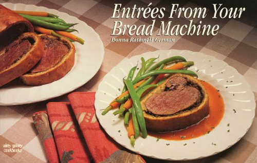 9781558671454: Entrees from Your Bread Machine (Nitty Gritty Cookbooks)