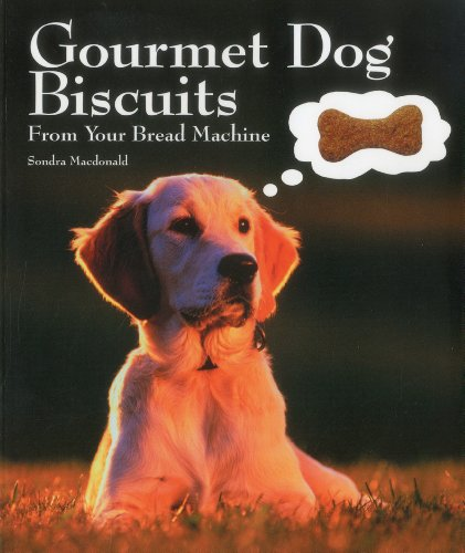 9781558672581: Gourmet Dog Biscuits: From Your Bread Machine: For Your Bread Machine (Pet Care Books)