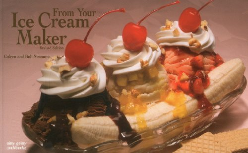 From Your Ice Cream Maker (Nitty Gritty Cookbooks): Simmons, Coleen; Simmons, Bob