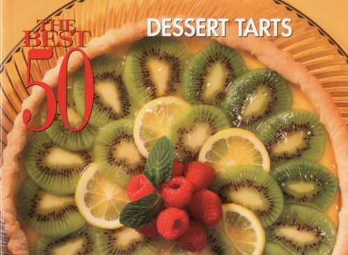 9781558672833: The Best 50 Dessert Tarts