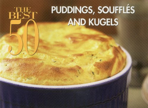 9781558673038: Puddings, Souffles and Kugels (The Best 50)