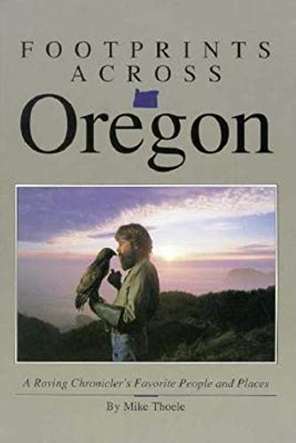 Footprints Across Oregon [pictorial Travel biography]: Thoele, Mike