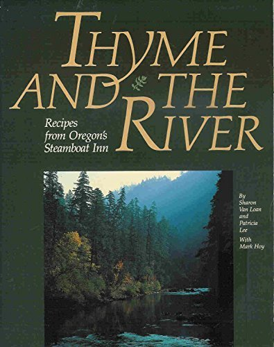 9781558680494: Thyme and the River: Recipes from Oregon's Steamboat Inn